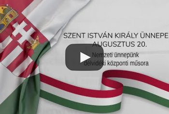 Embedded thumbnail for Szent István király ünnepe